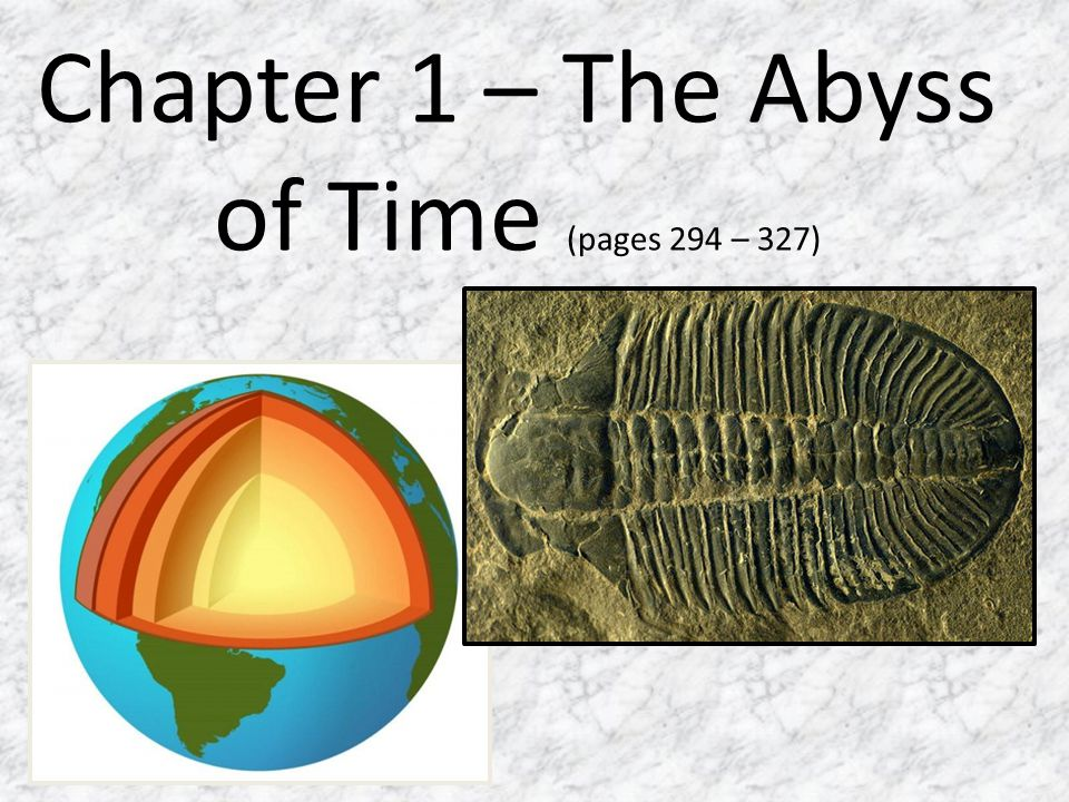 Chapter 1 – The Abyss of Time (pages 294 – 327)