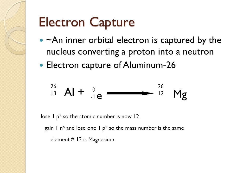 Electron Capture Al + Mg e