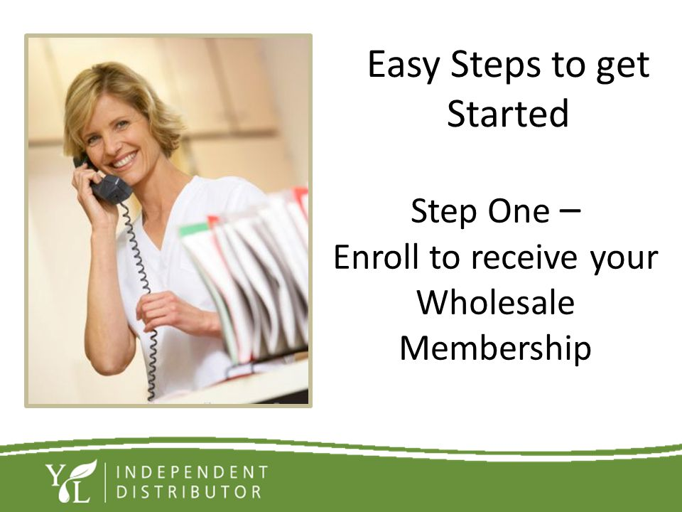 Step One – Enroll to receive your Wholesale Membership