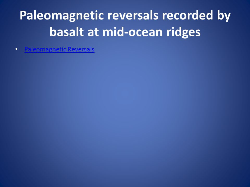 Paleomagnetic reversals recorded by basalt at mid-ocean ridges