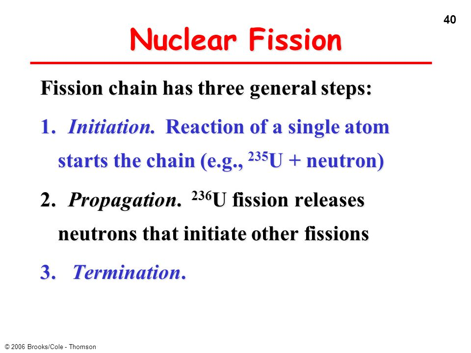 Nuclear Fission Fission chain has three general steps:
