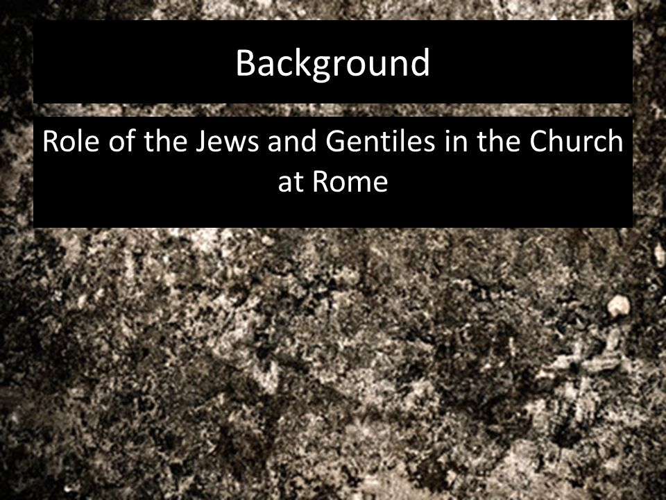Role of the Jews and Gentiles in the Church at Rome