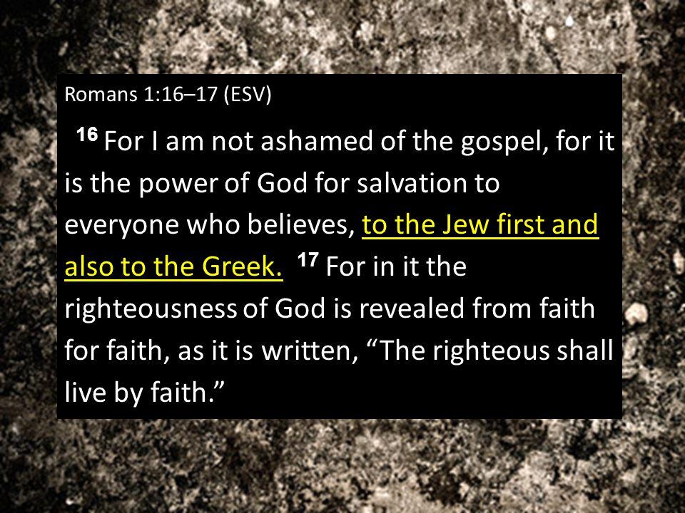 Romans 1:16–17 (ESV)