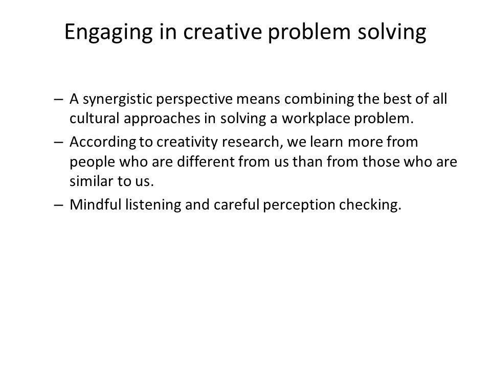 Engaging in creative problem solving