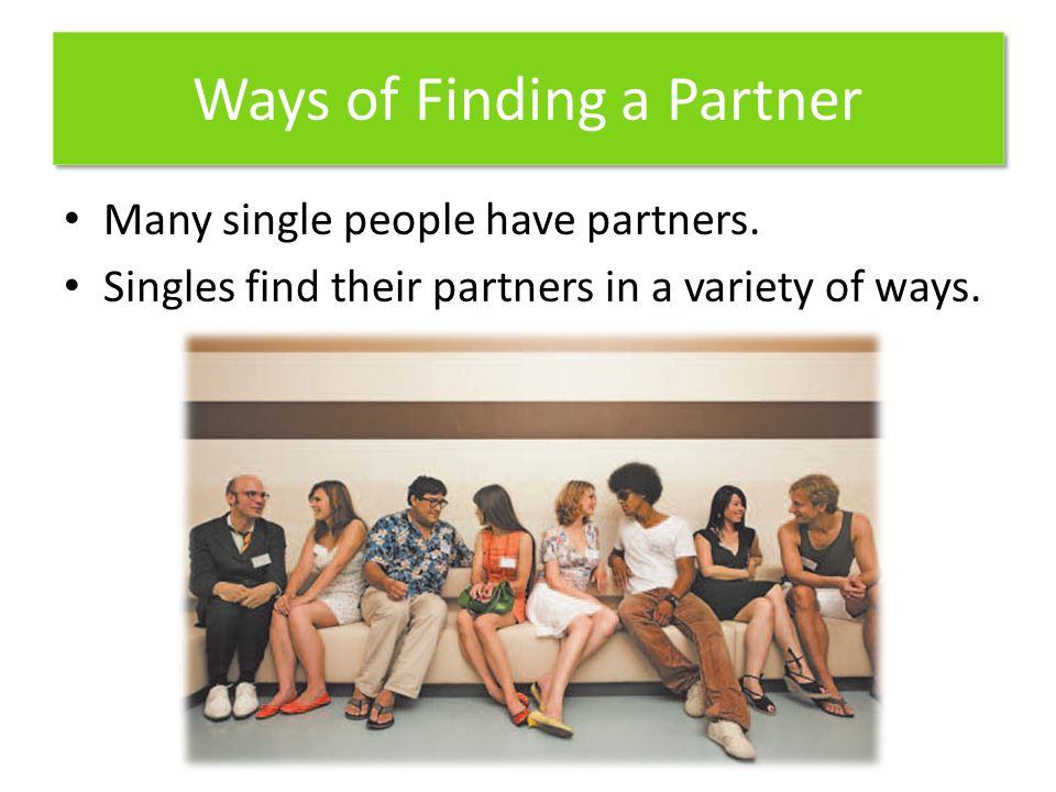 Ways of Finding a Partner