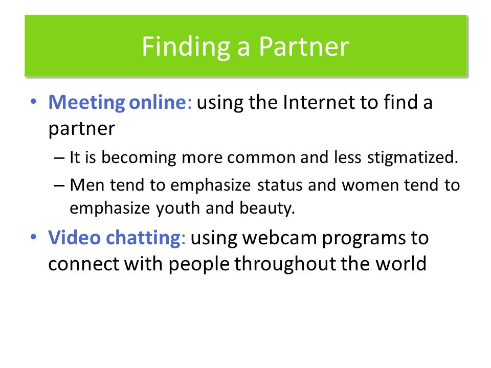 Finding a Partner Meeting online: using the Internet to find a partner
