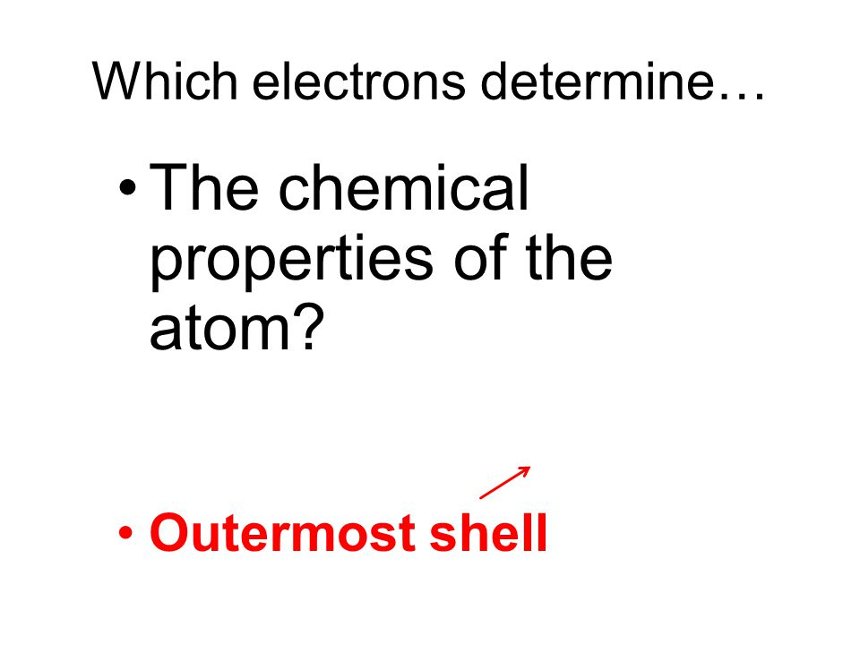 Which electrons determine…