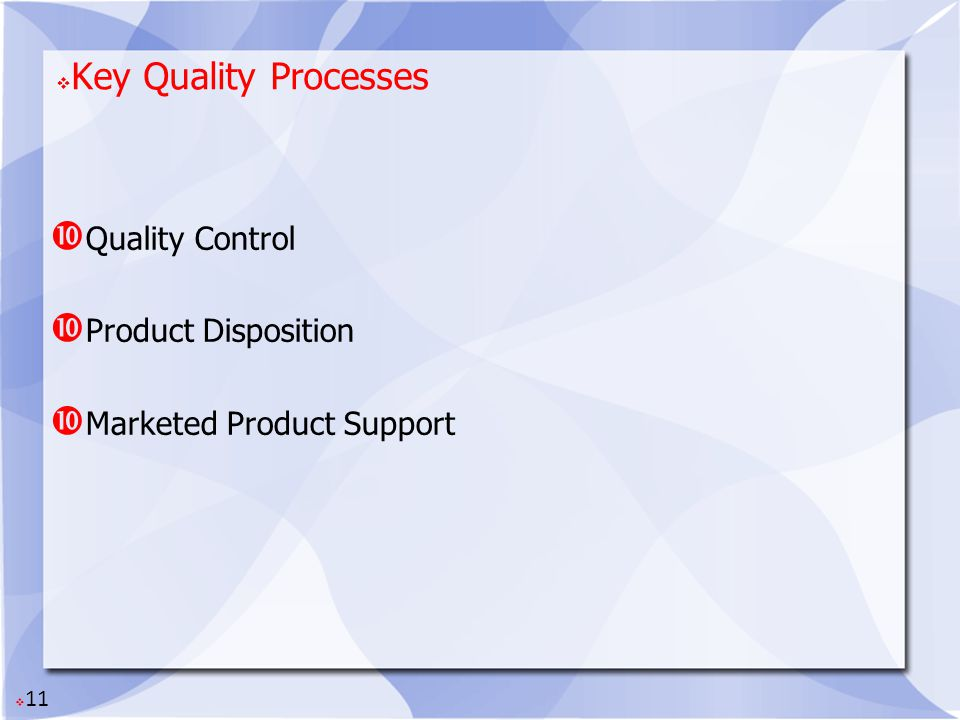 Key Quality Processes Quality Control Product Disposition