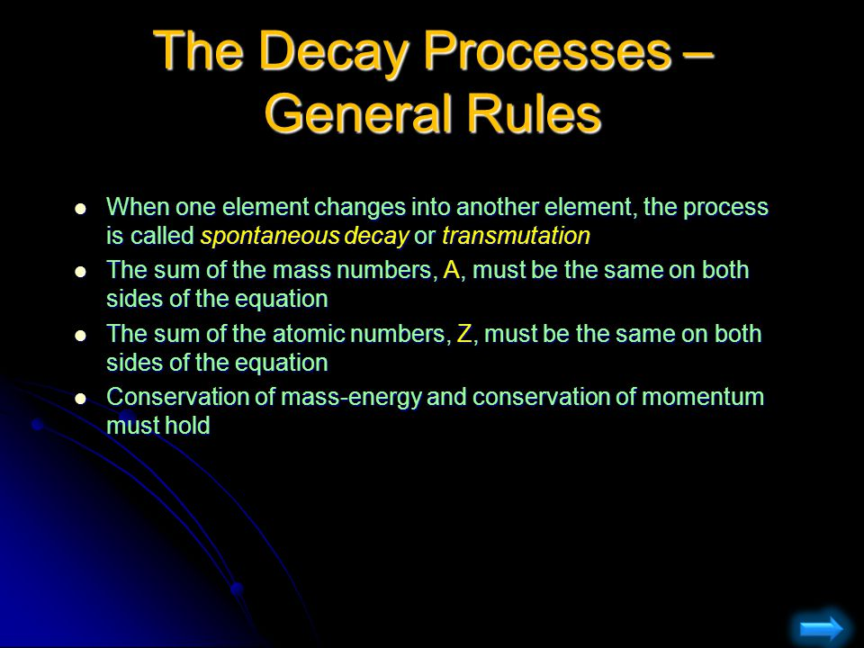 The Decay Processes – General Rules