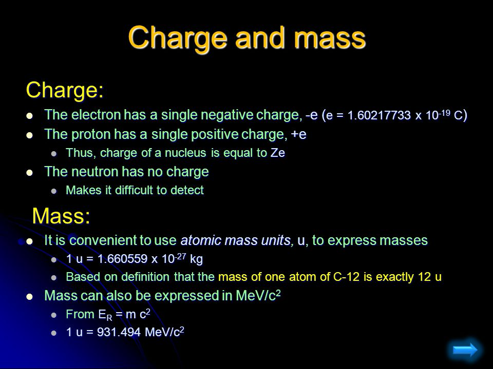 Charge and mass Charge: Mass:
