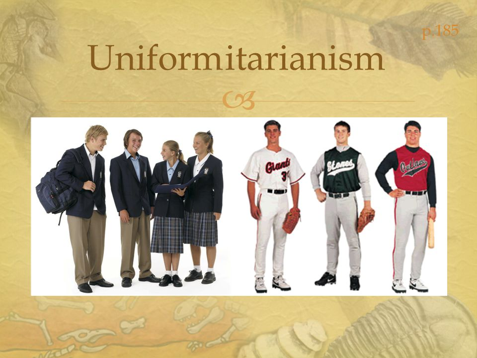 p.185 Uniform. itarianism. A principle that geologic processes that occurred in the past can be explained by current geologic processes.