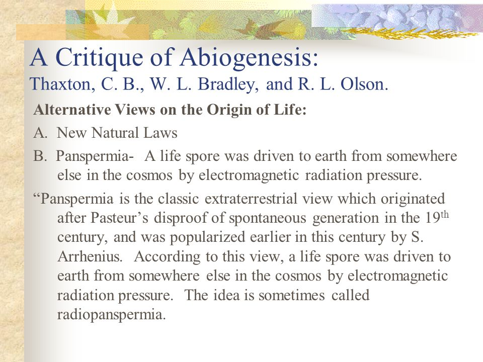 A Critique of Abiogenesis: Thaxton, C. B. , W. L. Bradley, and R. L