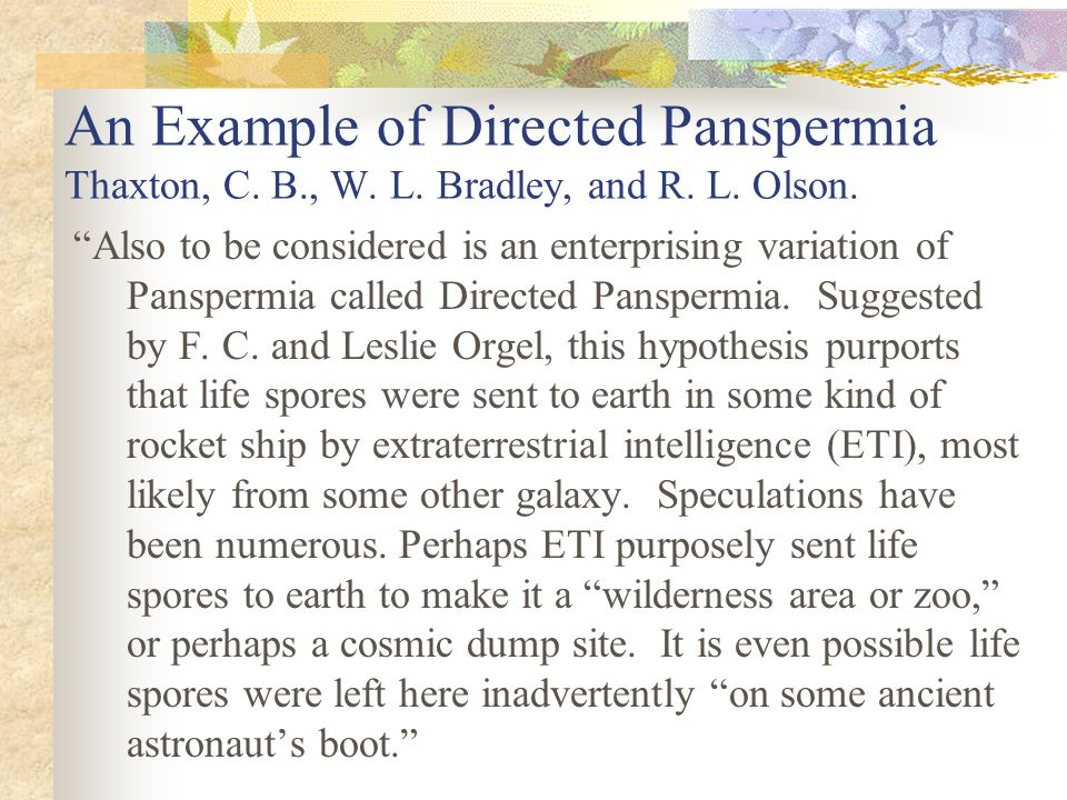 An Example of Directed Panspermia Thaxton, C. B., W. L. Bradley, and R. L. Olson.