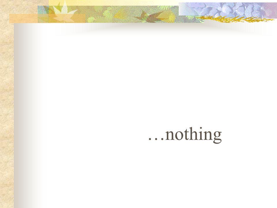 …nothing