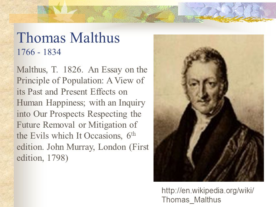Thomas Malthus 1766 - 1834.