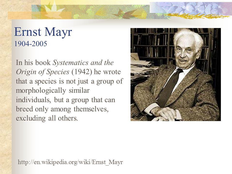 Ernst Mayr 1904-2005.