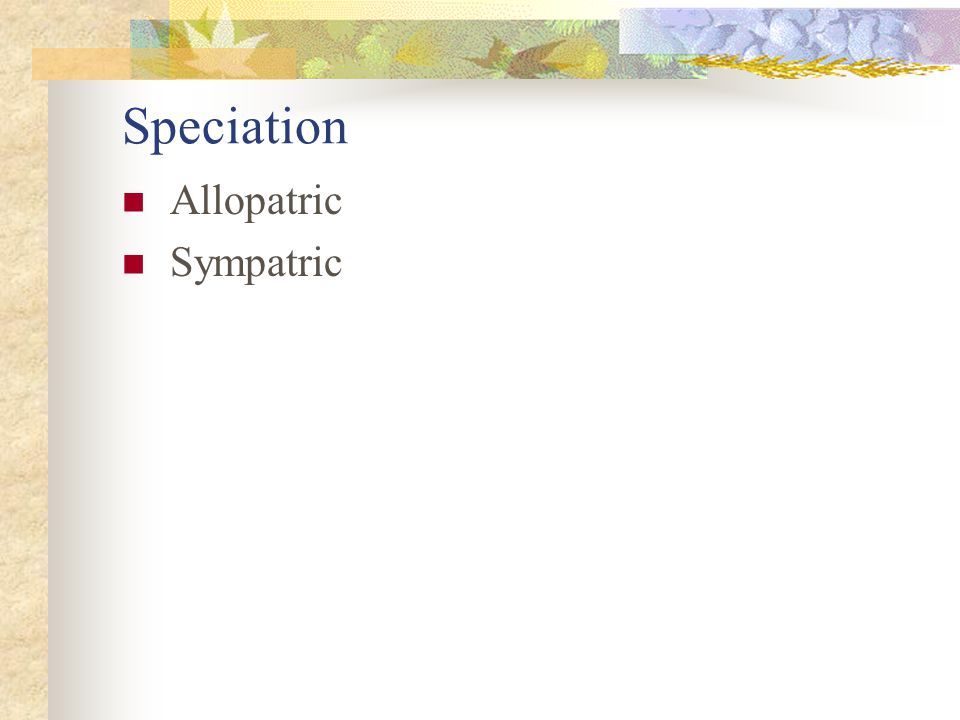 Speciation Allopatric Sympatric