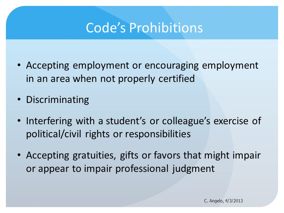 Code's Prohibitions Accepting employment or encouraging employment in an area when not properly certified.