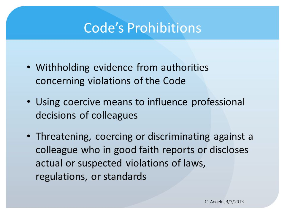 Code's Prohibitions Withholding evidence from authorities concerning violations of the Code.