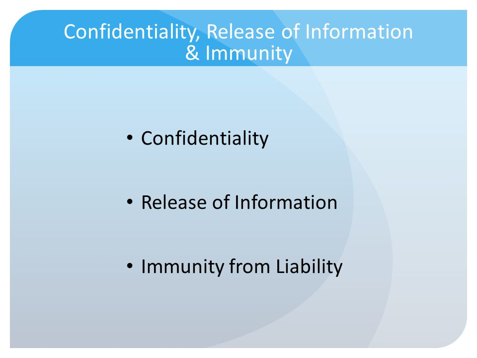 Confidentiality, Release of Information & Immunity
