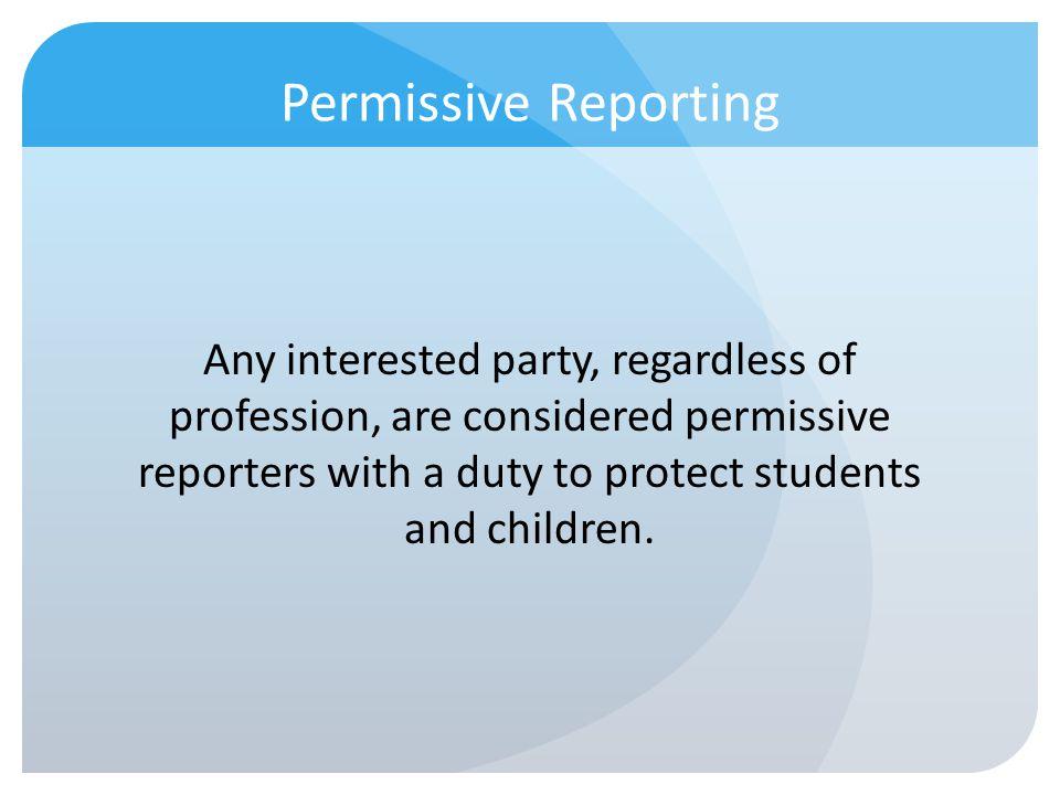 Permissive Reporting