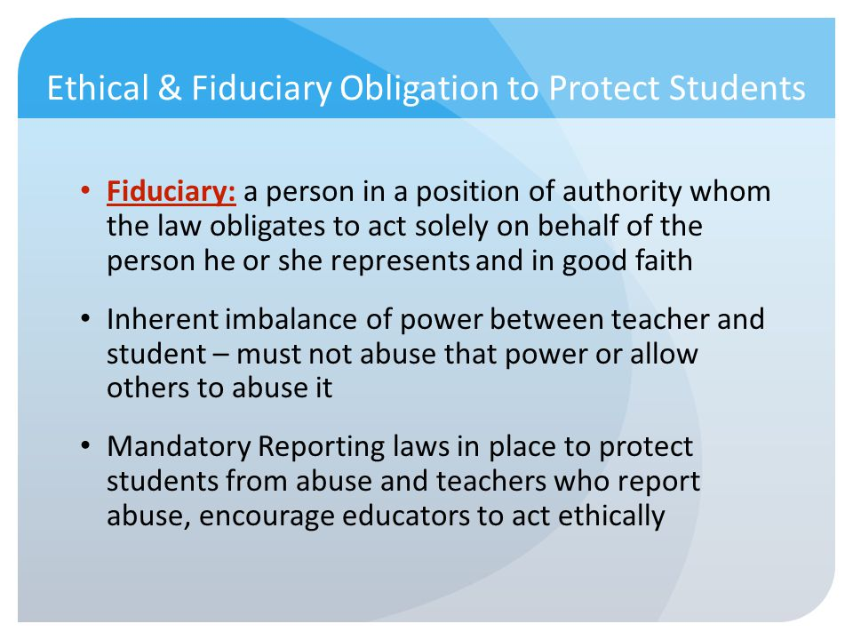 Ethical & Fiduciary Obligation to Protect Students