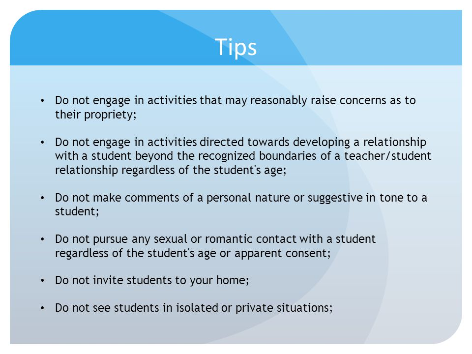Tips Do not engage in activities that may reasonably raise concerns as to their propriety;