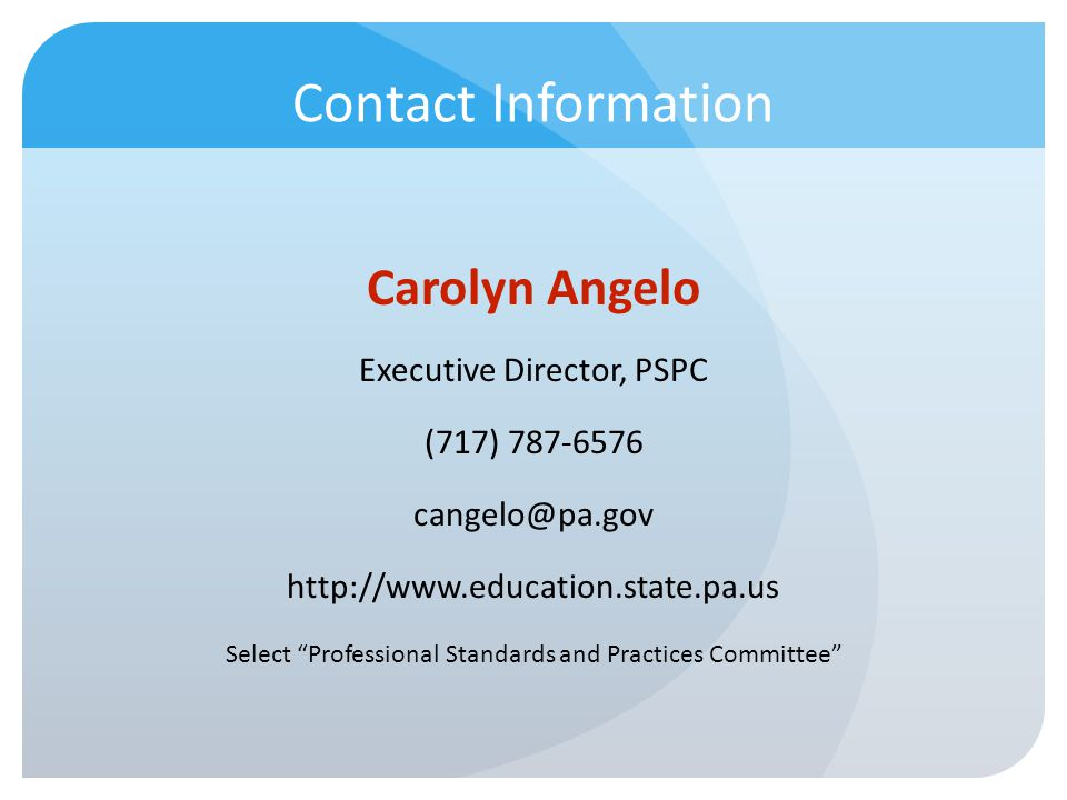 Contact Information Carolyn Angelo. Executive Director, PSPC. (717) 787-6576. cangelo@pa.gov. http://www.education.state.pa.us.