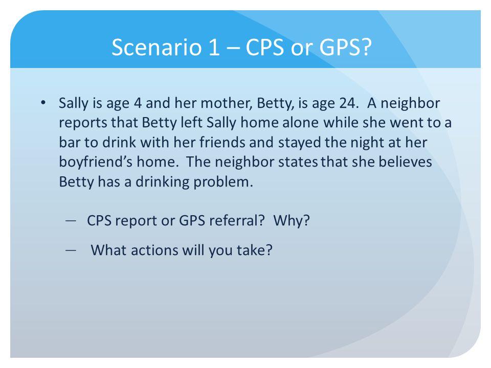 Scenario 1 – CPS or GPS