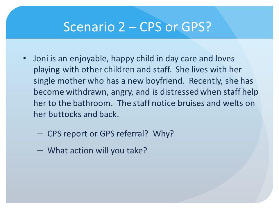 Scenario 2 – CPS or GPS
