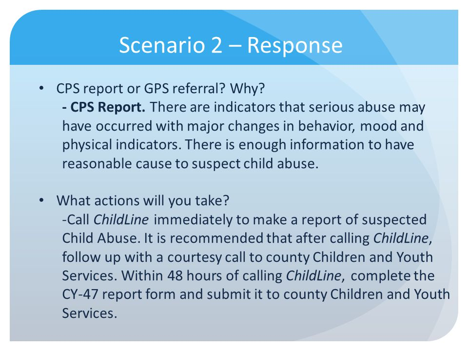 Scenario 2 – Response CPS report or GPS referral Why