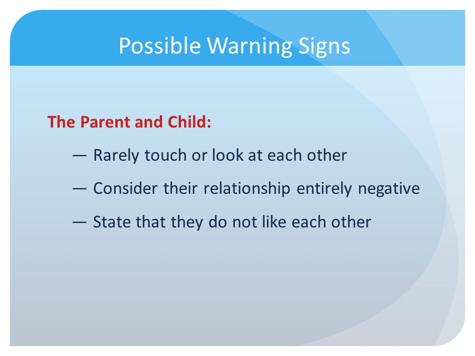 Possible Warning Signs