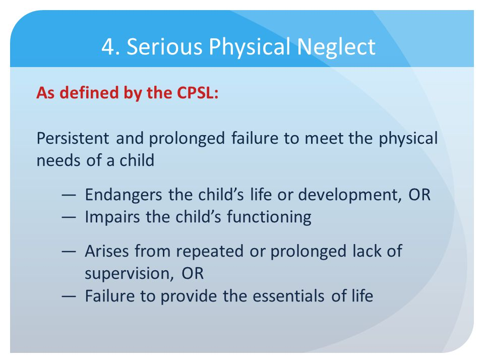 4. Serious Physical Neglect