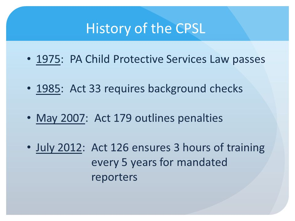 History of the CPSL 1975: PA Child Protective Services Law passes
