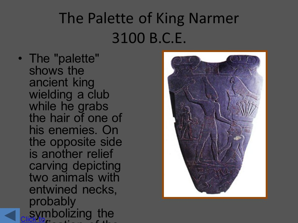 The Palette of King Narmer 3100 B.C.E.