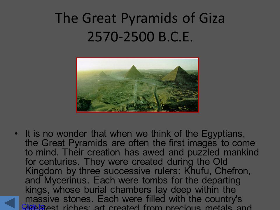 The Great Pyramids of Giza 2570-2500 B.C.E.