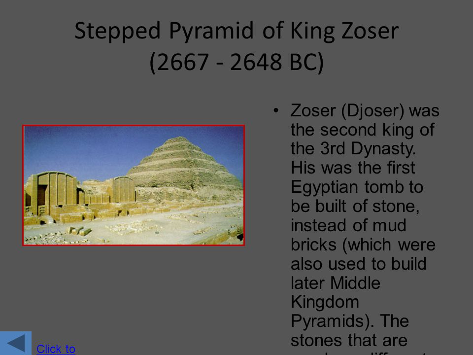 Stepped Pyramid of King Zoser (2667 - 2648 BC)