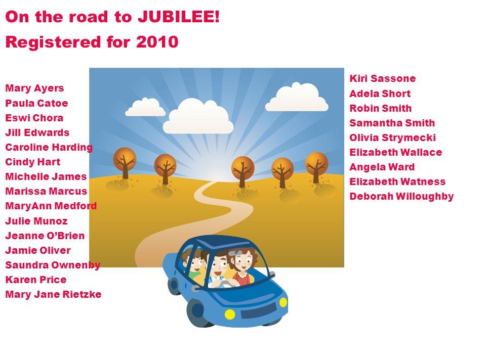 On the road to JUBILEE! Registered for 2010 Kiri Sassone Adela Short