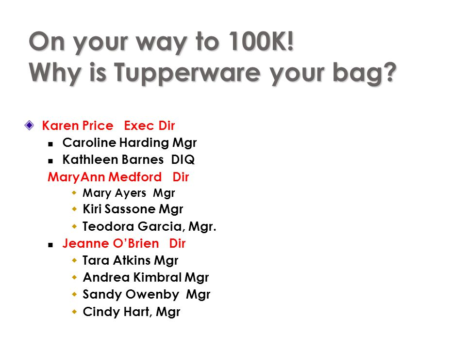 On your way to 100K! Why is Tupperware your bag