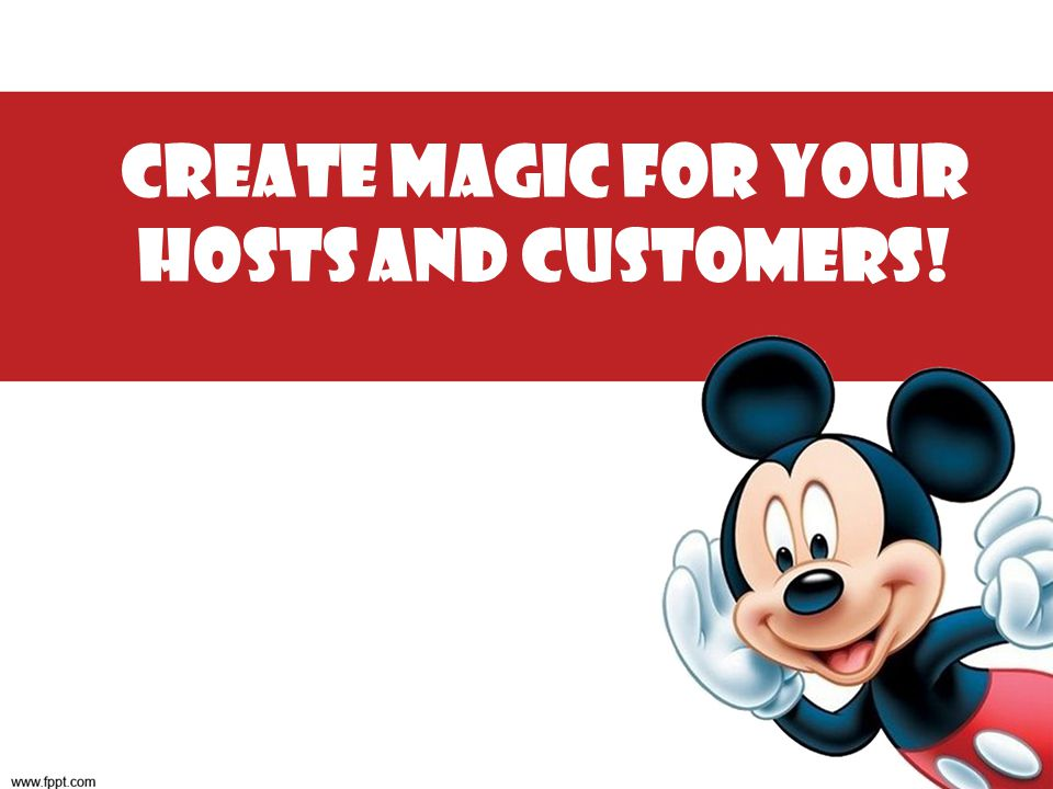 Create Magic for your Hosts and Customers!