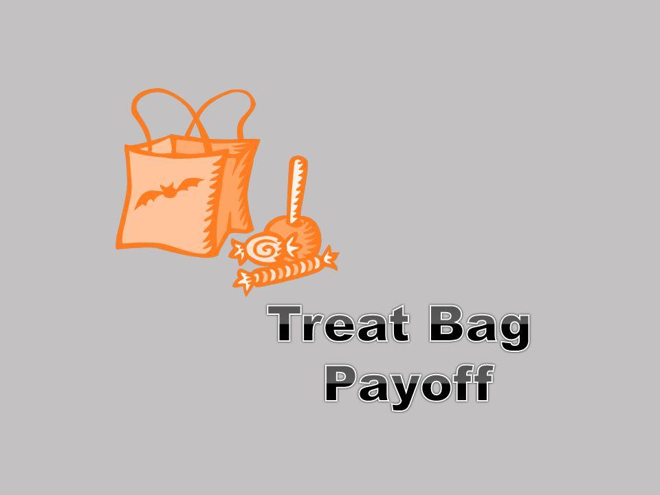Treat Bag Payoff 62