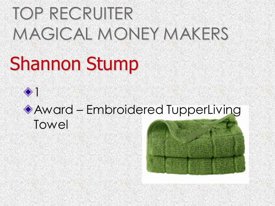 TOP RECRUITER MAGICAL MONEY MAKERS