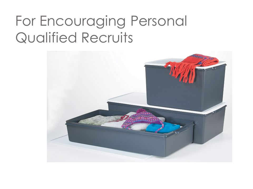 For Encouraging Personal Qualified Recruits