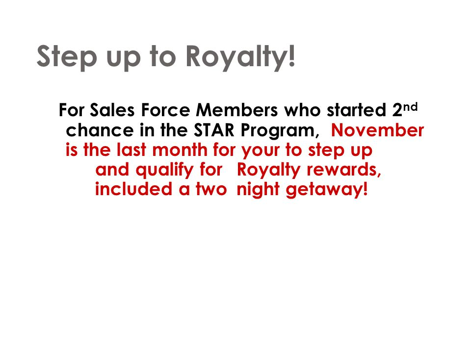 Step up to Royalty!