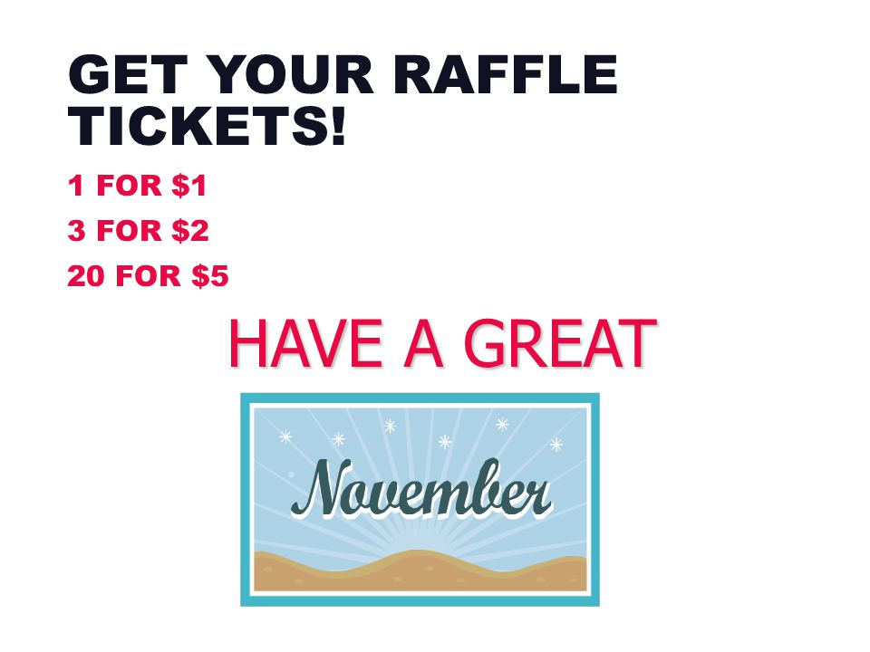 GET YOUR RAFFLE TICKETS!