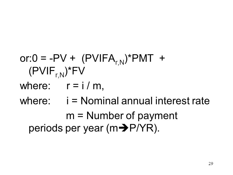 or:0 = -PV + (PVIFAr,N)*PMT + (PVIFr,N)*FV