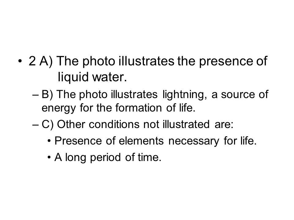 2 A) The photo illustrates the presence of liquid water.