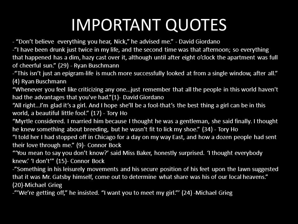 IMPORTANT QUOTES - Don't believe everything you hear, Nick, he advised me. - David Giordano.