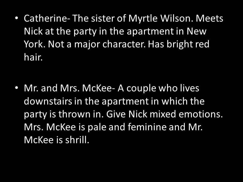 Catherine- The sister of Myrtle Wilson