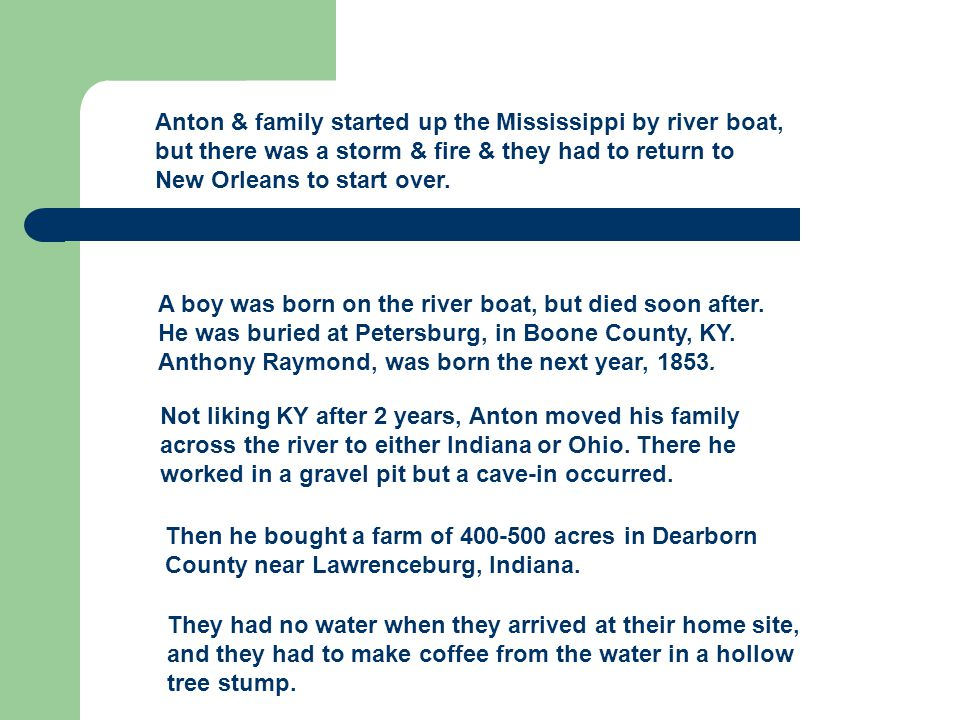 Anton & family started up the Mississippi by river boat, but there was a storm & fire & they had to return to New Orleans to start over.